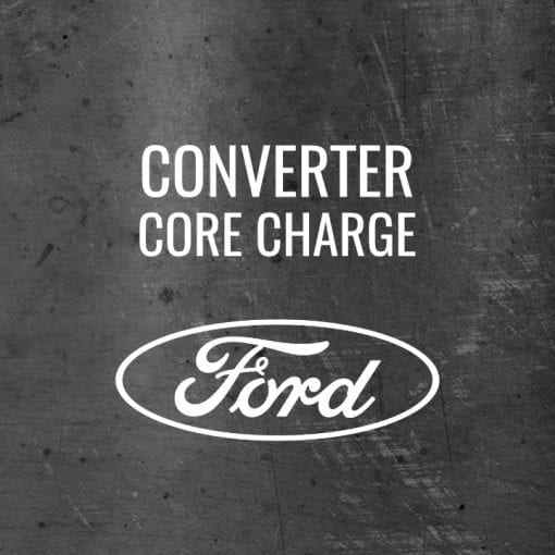 Ford Converter Core Charge